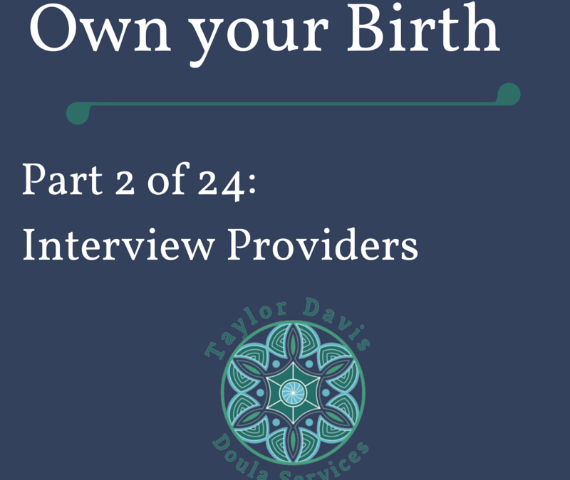 Interview providers for your best birth experience
