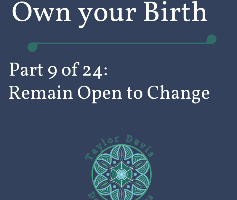 When your birth doesn't go as planned: The power of remaining open to change