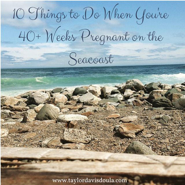 10 Things to Do When You're 40+ Weeks Pregnant on the Seacoast of NH & Southern ME: Warm(ish) Weather Edition